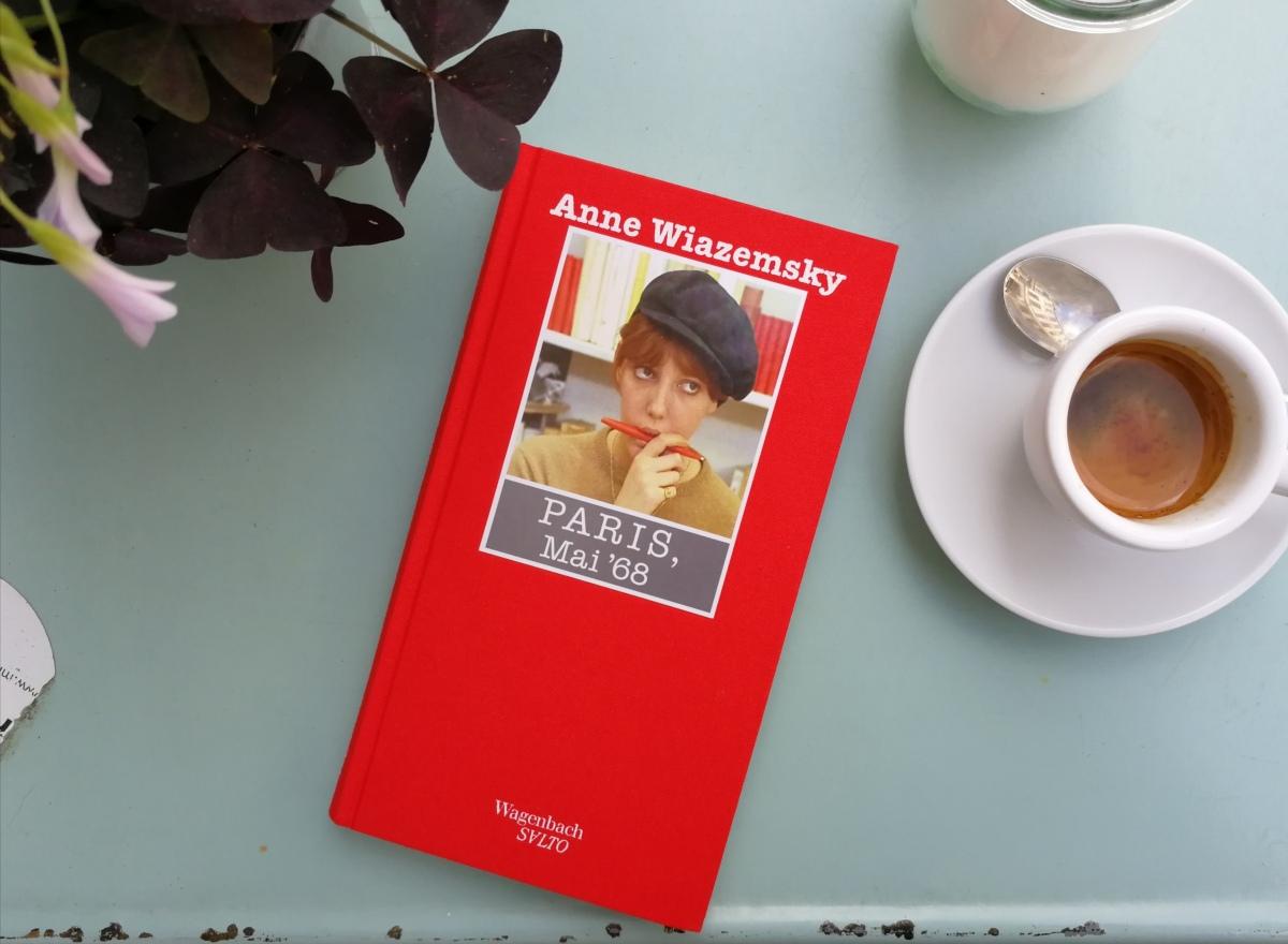 Besser als ausgedacht (2):  Paris, Mai '68 von Anne Wiazemsky